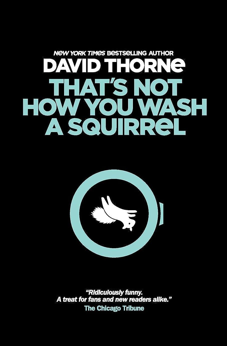 第二に約設定乱闘That's Not How You Wash a Squirrel: A collection of new essays and emails