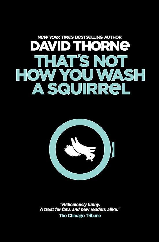過ち呼吸責任者That's Not How You Wash a Squirrel: A collection of new essays and emails