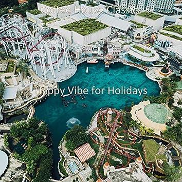 Happy Vibe for Holidays