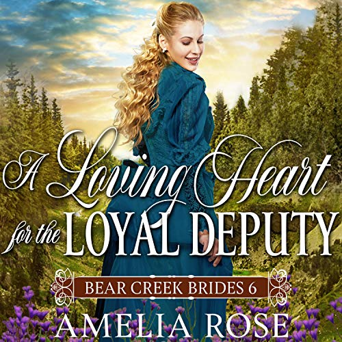 Page de couverture de A Loving Heart for the Loyal Deputy (Historical Western Mail Order Bride Romance)