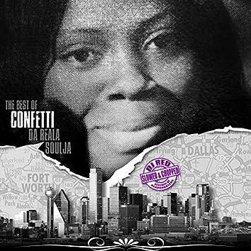The Best of Confetti Da Reala Soulja (Slowed & Chopped By DJ Red))