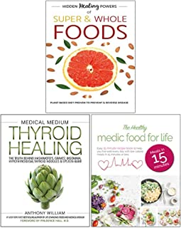 Medical medium thyroid healing [hardcover], healthy medic food for life and hidden healing powers of super & whole foods 3...