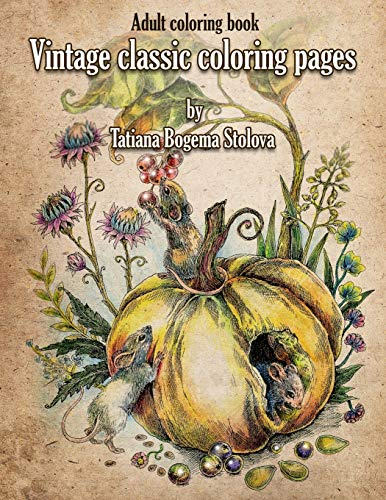 Vintage Classic Coloring Pages: Adult Coloring Book (Relaxing coloring pages,