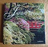 Jardins japonais en France : Art et poésie du paysage (Jardin pratique)