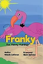 Franky the Thirsty Flamingo (Franky the Flamingo)