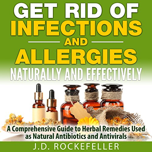 Get Rid of Infections and Allergies Naturally and Effectively cover art