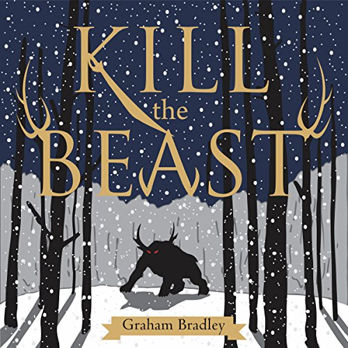 Kill the Beast                   By:                                                                                                                                 Graham Bradley                               Narrated by:                                                                                                                                 Jean-Michel George                      Length: 2 hrs and 43 mins     7 ratings     Overall 4.7