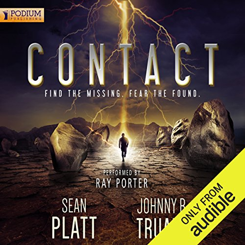 Contact     Alien Invasion, Book 2              By:                                                                                                                                 Sean Platt,                                                                                        Johnny B. Truant                               Narrated by:                                                                                                                                 Ray Porter                      Length: 9 hrs and 42 mins     860 ratings     Overall 4.2