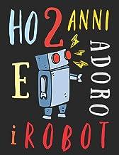 Ho 2 anni e adoro i robot: Il libro da colorare per bambini di due anni che adora colorare i robot. Album da colorare robot