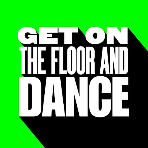 Get On The Floor Dance By Kevin Mckay Cassimm On Amazon Music