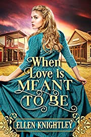 When Love is Meant to Be: A Historical Western Romance Book