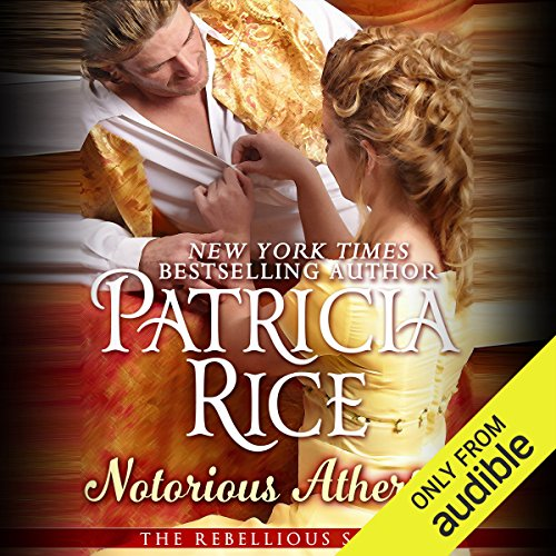 Notorious Atherton                   By:                                                                                                                                 Patricia Rice                               Narrated by:                                                                                                                                 Eliza Jane Cornell                      Length: 8 hrs and 39 mins     56 ratings     Overall 4.4
