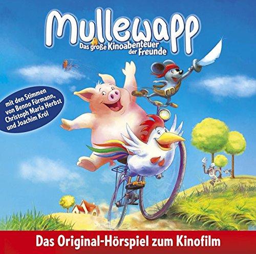 Mullewapp - Das große Kinoabenteuer der  Freunde: Hörspiel zum Kinofilm.