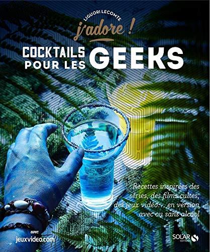 Cocktails pour les geeks - Jadore