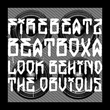 Beatboxa & Look Behind the Obvious