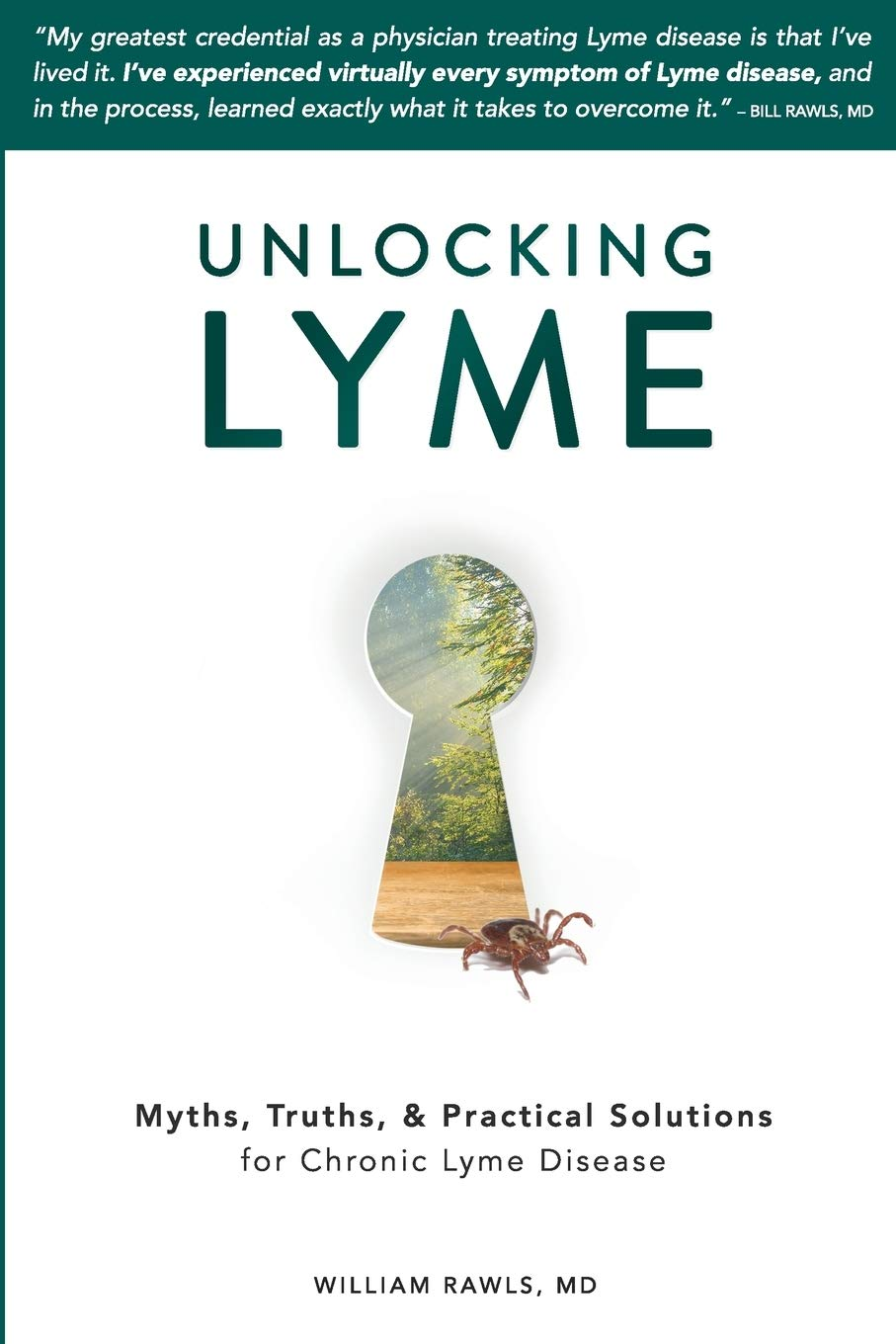Image OfUnlocking Lyme: Myths, Truths, And Practical Solutions For Chronic Lyme Disease