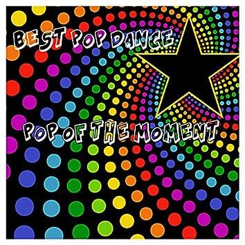 Pop of the Moment (Best Pop Dance)
