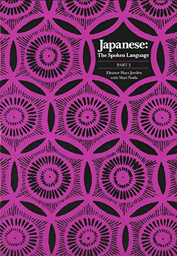 Japanese, The Spoken Language: Part 2 (Yale Language...