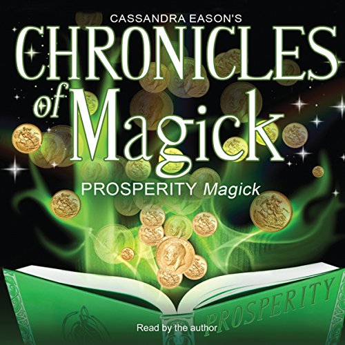 Chronicles of Magick: Prosperity Magick  Audiolibri