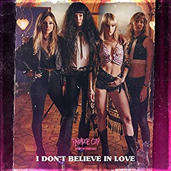 """I Don't Believe In Love (from """"Paradise City"""")"""