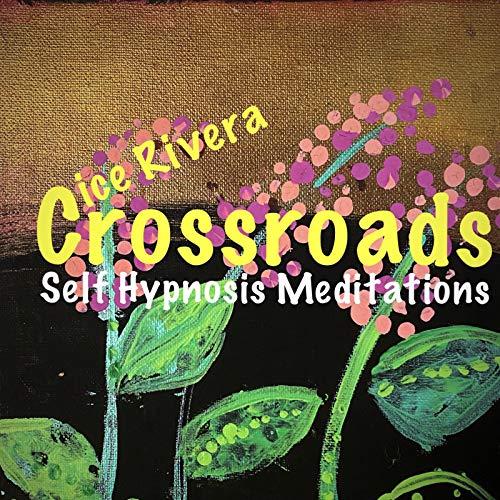 Crossroads Self Hypnosis Meditations