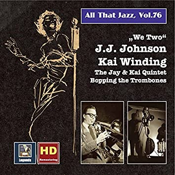 "All That Jazz, Vol. 76: ""We Two"" – The Bopping Trombones of J.J. Johnson & Kai Winding (Remastered 2016)"