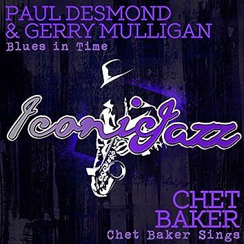Iconic Jazz: Paul Desmond & Gerry Mulligan - Blues in Time / Chet Baker - Chet Baker Sings
