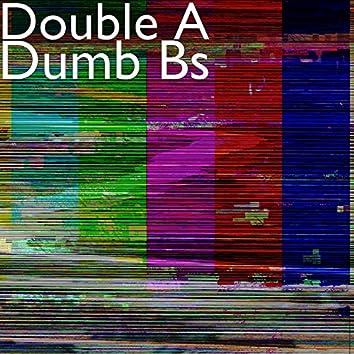 Dumb Bs