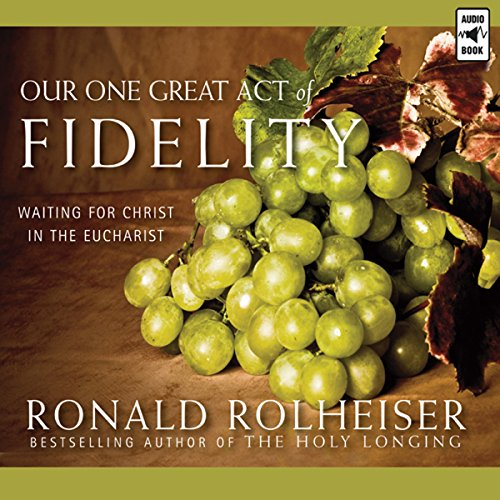 Our One Great Act of Fidelity audiobook cover art