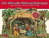 Die Wörndle-Weihnachtskrippe. Original-Krippenbogen Von Edmund Von Wörndle (1827-1906). Mit 81 Figuren Samt Grotte Und Hintergrund