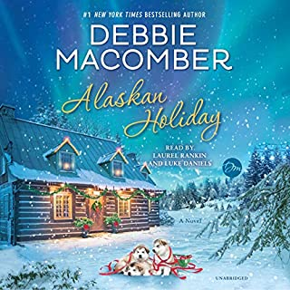 Alaskan Holiday     A Novel              By:                                                                                                                                 Debbie Macomber                               Narrated by:                                                                                                                                 Laurel Rankin,                                                                                        Luke Daniels                      Length: 4 hrs and 50 mins     516 ratings     Overall 4.2