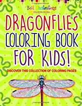 Dragonflies Coloring Book For Kids! Discover This Collection Of Coloring Pages