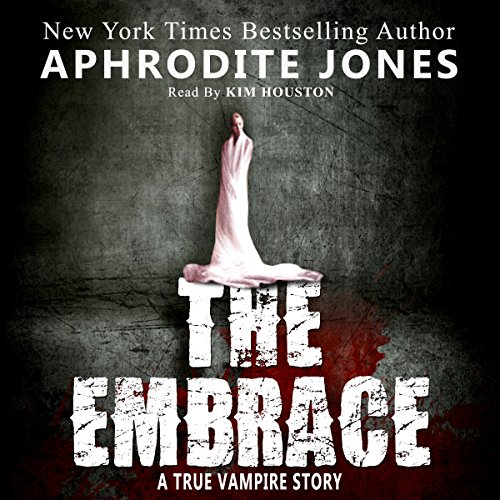 The Embrace: A True Vampire Story cover art