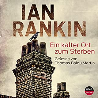 Ein Kalter Ort Zum Sterben                   By:                                                                                                                                 Ian Rankin                               Narrated by:                                                                                                                                 Thomas Balou Martin                      Length: 11 hrs and 58 mins     Not rated yet     Overall 0.0