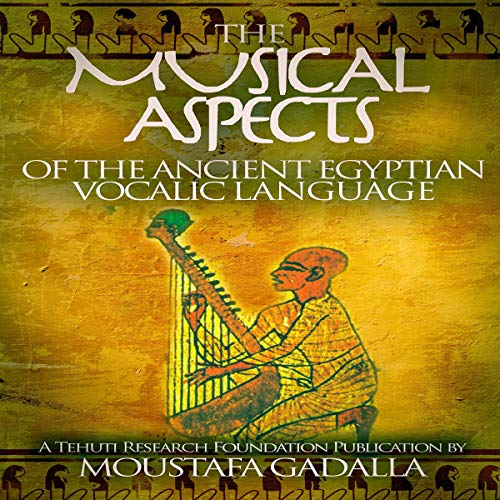 The Musical Aspects of the Ancient Egyptian Vocalic Language cover art