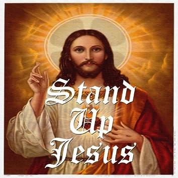 Stand up Jesus