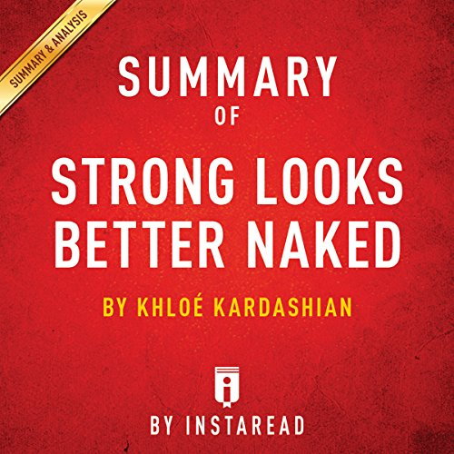 Summary of Strong Looks Better Naked: by Khloé Kardashian | Includes Analysis cover art