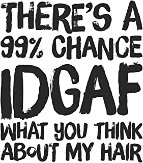 There's A 99% Chance IDGAF What You Think About My Hair: Natural Hair Quote Notebook Journal 8.5 x 11 inches 150 dotted pages