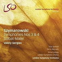 VALERY GERGIEV - SZYMANOWSKI SYMPHONIES NO 3 & 4 STABAT MATER
