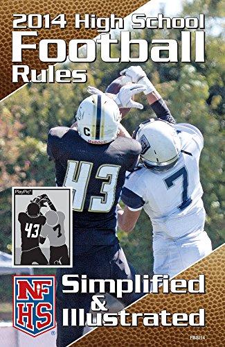 2014 NFHS High School Football Rules Simplifed & Illustrated