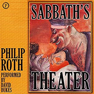 Sabbath's Theater                   By:                                                                                                                                 Philip Roth                               Narrated by:                                                                                                                                 David Dukes                      Length: 16 hrs and 56 mins     233 ratings     Overall 3.6