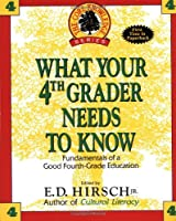 What Your Fourth Grader Needs to Know: Fundamentals of a Good Fourth-Grade Education (The Core Knowledge)
