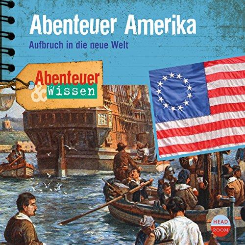 Abenteuer Amerika - Aufbruch in die neue Welt Titelbild