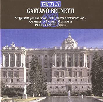 Brunetti: Six Quintets for two Violins, Viola, Bassoon and Cello, Op. 2