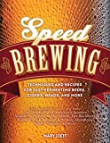 Speed Brewing: Techniques and Recipes for Fast-Fermenting Beers, Ciders, Meads, and More (English Edition)