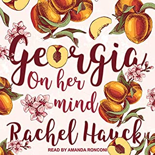 Georgia on Her Mind                   By:                                                                                                                                 Rachel Hauck                               Narrated by:                                                                                                                                 Amanda Ronconi                      Length: 7 hrs and 44 mins     32 ratings     Overall 3.8