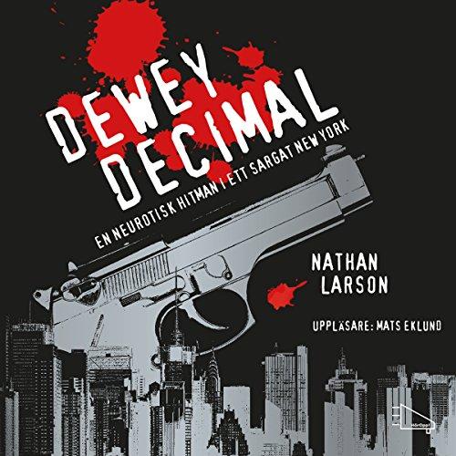 Dewey Decimal: En neurotisk hitman i ett sargat New York audiobook cover art