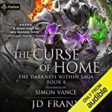 The Curse of Home: The Darkness Within Saga, Book 4