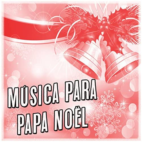 Musica de Navidad, Feliz Navidad & Canzoni di Natale