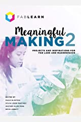 Meaningful Making 2: Projects and Inspirations for Fab Labs and Makerspaces Capa dura